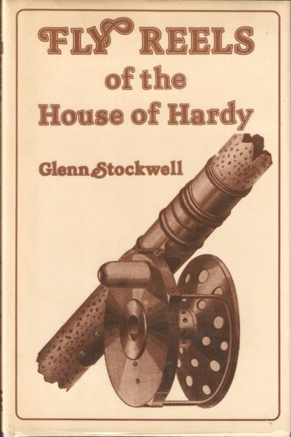 Fly Reels of the House of Hardy by Glenn Stockwell